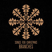 Songs for Christmas by Branches