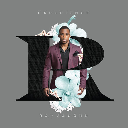 Experience Rayvaughn by Ray Vaughn
