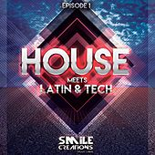 House Meets Latin & Tech 1 - EP by Various Artists