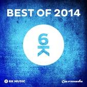 6K Music - Best of 2014 von Various Artists