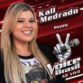 Happy (The Voice Brasil / Ao Vivo) de Kall Medrado