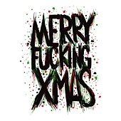 Merry Fucking Xmas by Various Artists