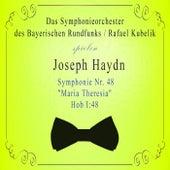 Das Symphonieorchester des Bayerischen Rundfunks / Rafael Kubelik spielen: Joseph Haydn: Symphonie Nr. 48 -