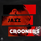 Jazz Crooners von Various Artists