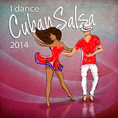 I Dance Cuban Salsa 2014 (Salsa y Timba Hits) de Various Artists