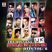 The Biggest UK Bhangra Hits, Vol. 6 de Various Artists