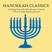 Hanukkah Classics, Including Zum Gali Gali, Maotzur, Sevivon, I Have a Little Dreidl, And More! by Various Artists