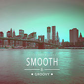 Smooth & Groovy, Vol. 3 von Various Artists