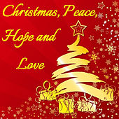 Christmas, Peace, Hope and Love von Various Artists