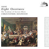Arne: Eight Overtures by The Academy Of Ancient Music