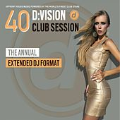 D:Vision Club Session 40 [Annual Edition] di Various Artists