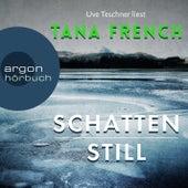 Schattenstill (Gekürzt) von Tana French