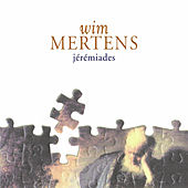 Jérémiades by Wim Mertens