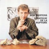 Stratégie de la rupture by Wim Mertens
