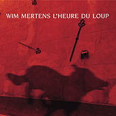 L'heure du loup by Wim Mertens