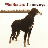 Sin Embargo by Wim Mertens