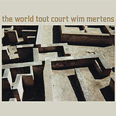 The World Tout Court by Wim Mertens