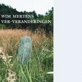 Ver-Veranderingen von Wim Mertens