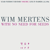 With No Need for Seeds by Wim Mertens