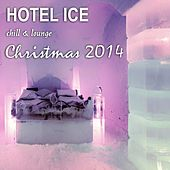 Hotel Ice Chill & Lounge Christmas 2014 von Various Artists