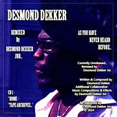 Desmond Dekker As You Have Never Heard Before (Remixed By Desmond Dekker Jnr) von Desmond Dekker