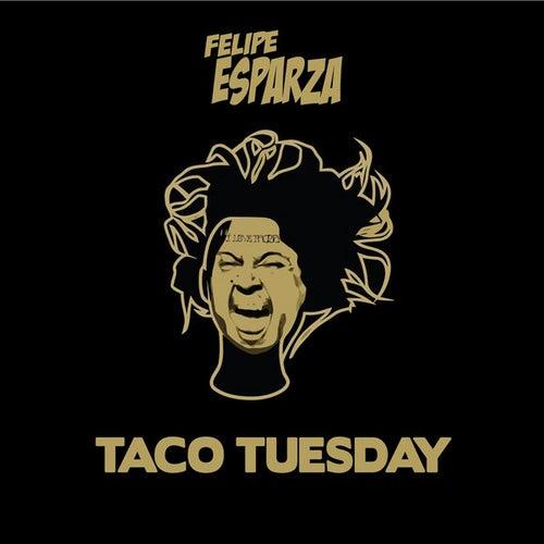 Taco Tuesday by Felipe Esparza