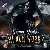 Mi Nuh Worry - Single by Gappy Ranks