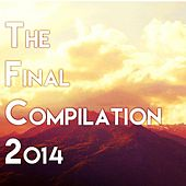 The Final Compilation 2014 von Various Artists