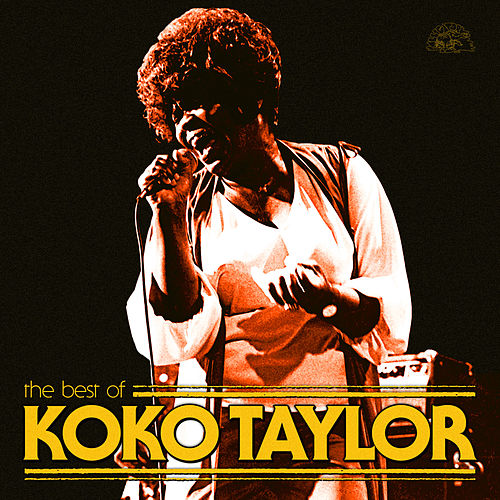 The Best Of Koko Taylor by Koko Taylor