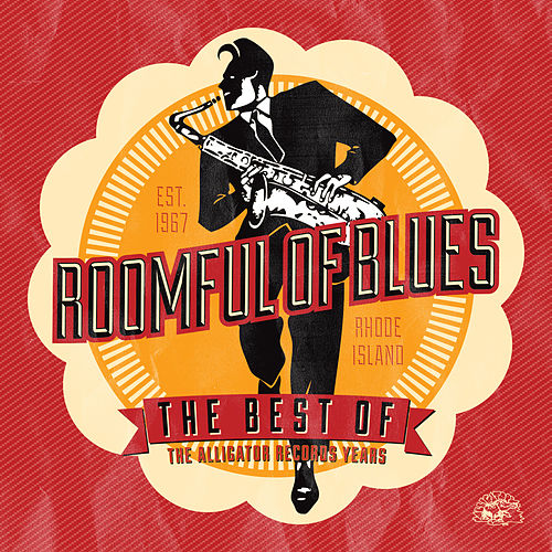 The Best Of Roomful of Blues - The Alligator Records Years by Roomful of Blues