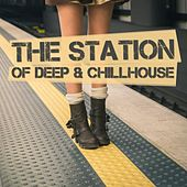 The Station of Deep & Chillhouse de Various Artists
