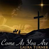 Come as You Are by Laura Turner