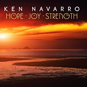 Hope, Joy, Strength de Ken Navarro