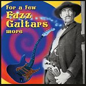 For A Few Fuzz Guitars More de Various Artists