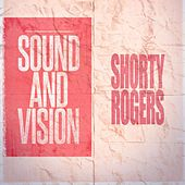 Sound and Vision di Shorty Rogers