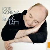 Igor Kamenz Plays Scarlatti by Igor Kamenz