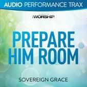 Prepare Him Room (Audio Performance Trax) de Sovereign Grace