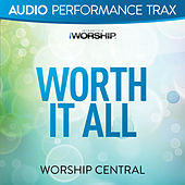 Worth It All (Audio Performance Trax) by Worship Central