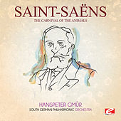 Saint-Saëns: The Carnival of Animals (Digitally Remastered) by Hanspeter Gmür