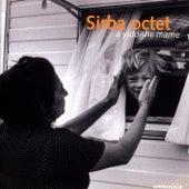 A Yiddishe Mame by Sirba Octet