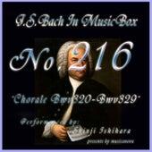 Bach in Musical Box 216 / Chorale, BWV 320 - BWV 329 by Shinji Ishihara