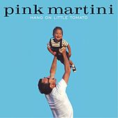 Hang on Little Tomato de Pink Martini