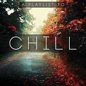 Playlist to Chill de Various Artists