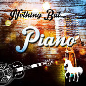 Nothing but Piano von Various Artists