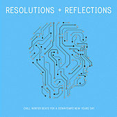 Resolutions and Reflections: Chill Winter Beats for a Downtempo New Years Day von Various Artists
