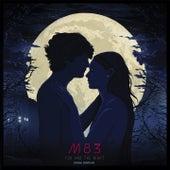 Les rencontres d'après minuit / You and the night (Original Motion Picture Soundtrack) von M83