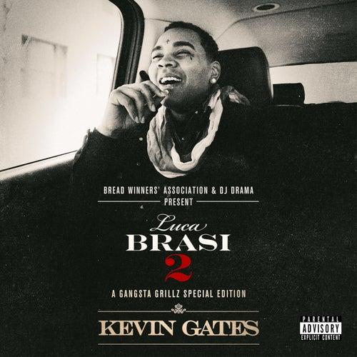 Luca Brasi 2: Gangsta Grillz by Kevin Gates