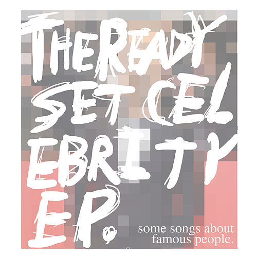 Celebrity - EP by The Ready Set