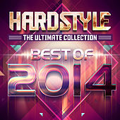 Hardstyle The Ultimate Collection Best Of 2014 by Various Artists