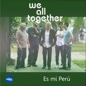 Es mi Perú de We All Together